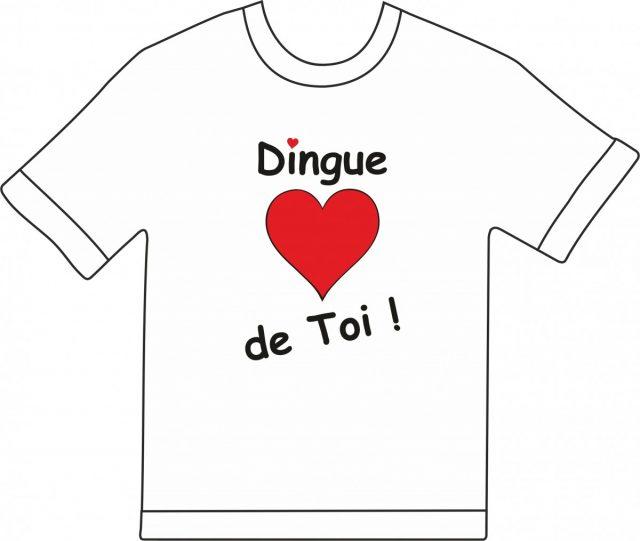 T-shirt Dingue de Toi
